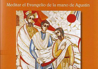 Cincuenta motivos para meditar el Evangelio de la mano de san Agustín