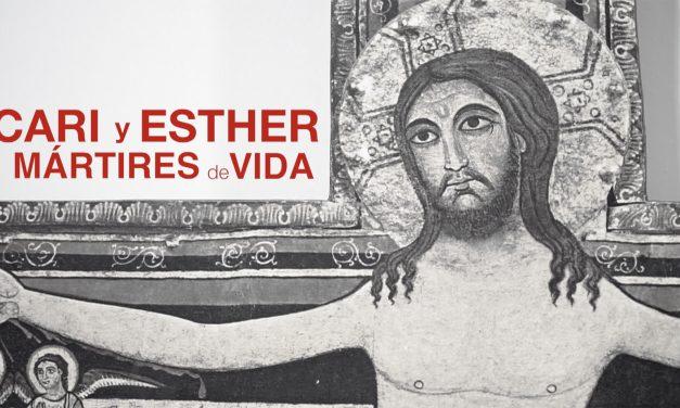 Cari y Esther: mártires de vida